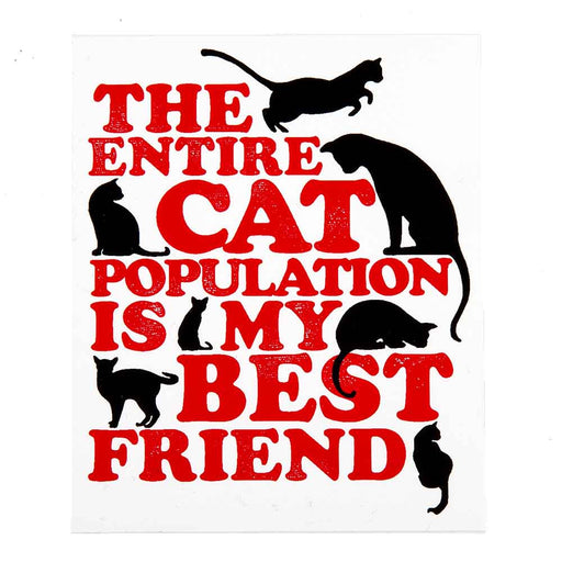 The Entire Cat Population Is My Best Friend Sticker