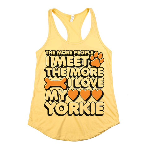 The More People I Meet The More I Love My Yorkie Womens Racerback Tank Top Yellow