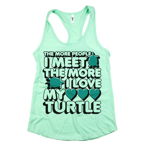The More People I Meet The More I Love My Turtle Womens Racerback Tank Top Mint