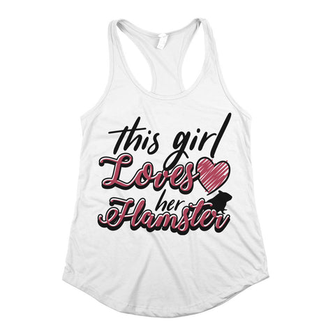 This Girl Loves Her Hamster Womens Racerback Tank Top White