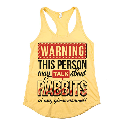 Warning This Person May Talk About Rabbits Womens Racerback Tank Top Yellow