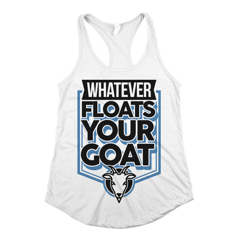 Whatever Floats Your Goat Womens Racerback Tank Top White