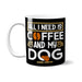 All I Need Is Coffee And My Dog Mug