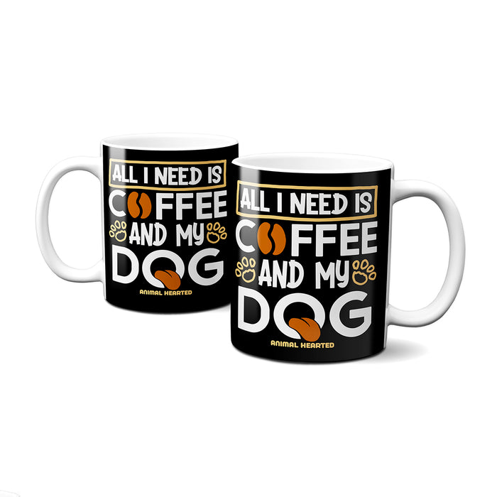 All I Need Is Coffee And My Dog Mugs