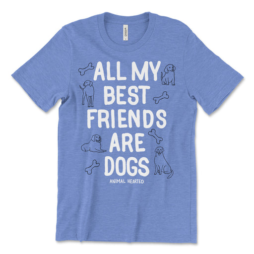 All My Best Friends Are Dogs Tee Shirt