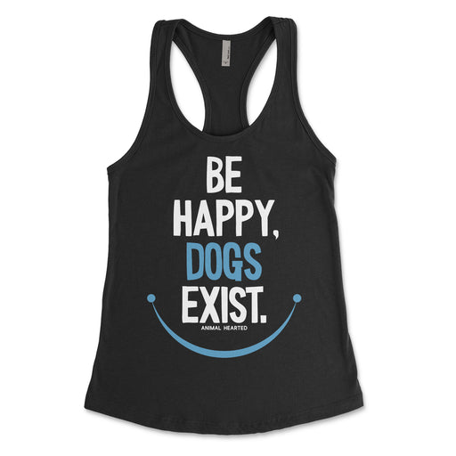 Be Happy Dogs Exist Womens Tank Top