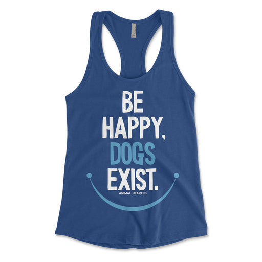 Be Happy Dogs Exist Womens Tank