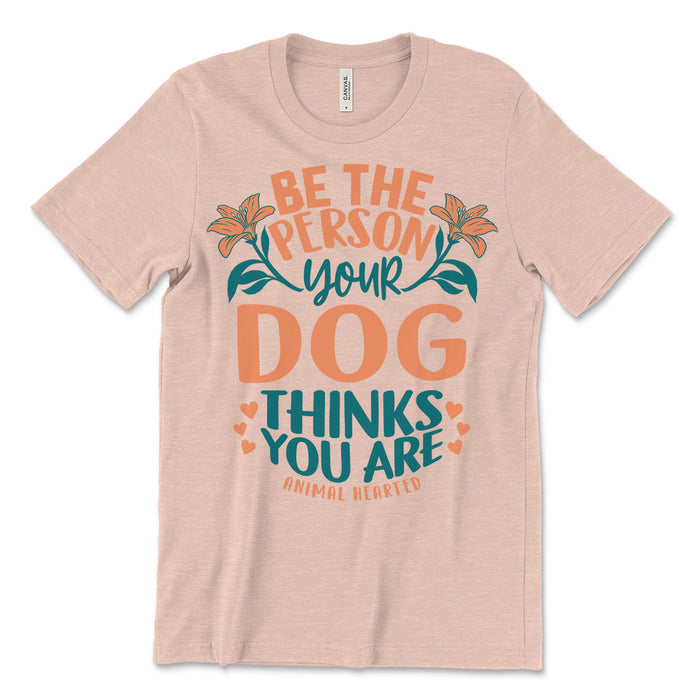 Be The Person Dog Tee Shirt