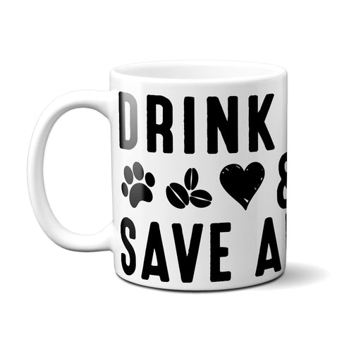 Drink Coffee Save Animals Mug