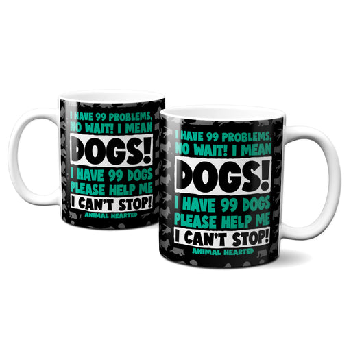 I Have 99 Dogs Mugs