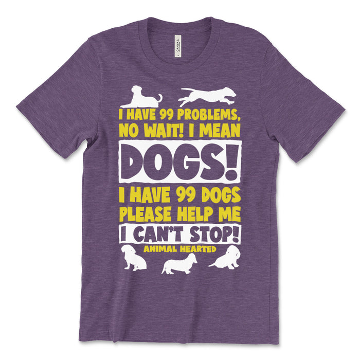 I Have 99 Dogs Tee Shirt