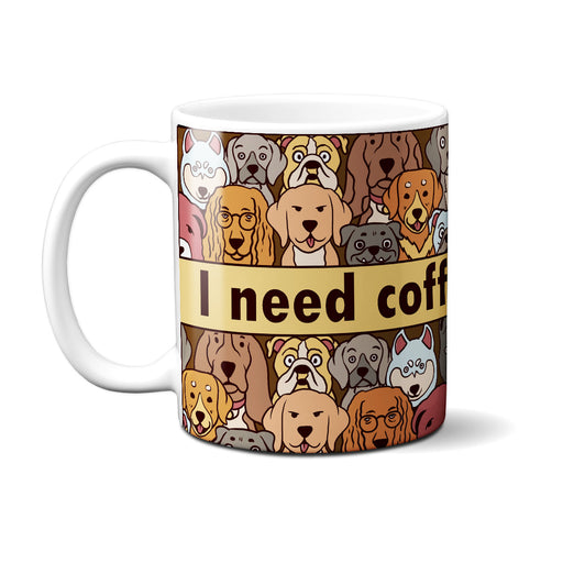 I Need Coffee And Dogs Mug