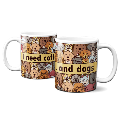 I Need Coffee And Dogs Mugs