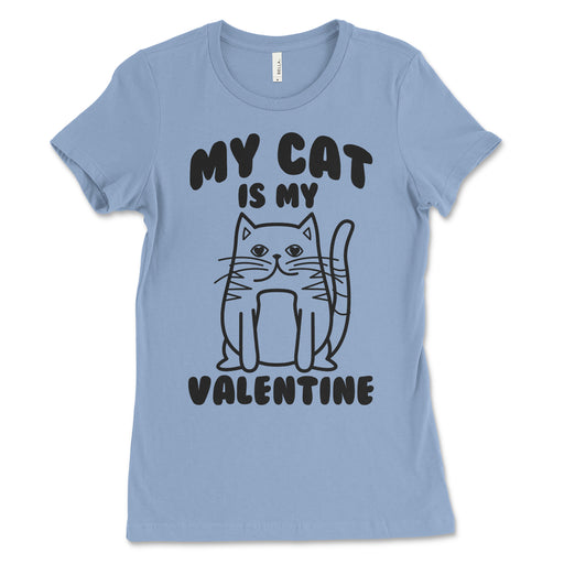 My Cat Is My Valentine Womens Shirt
