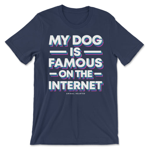 My Dog Is Famous On The Internet Shirt