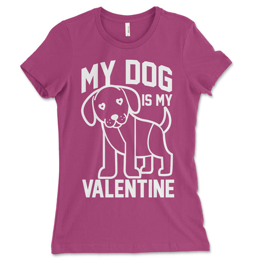 My Dog Is My Valentine Womens T Shirt