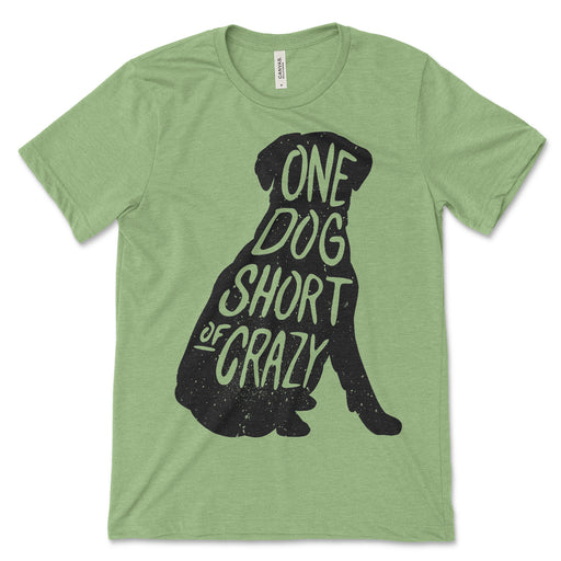 One Dog Short Of Crazy T Shirt