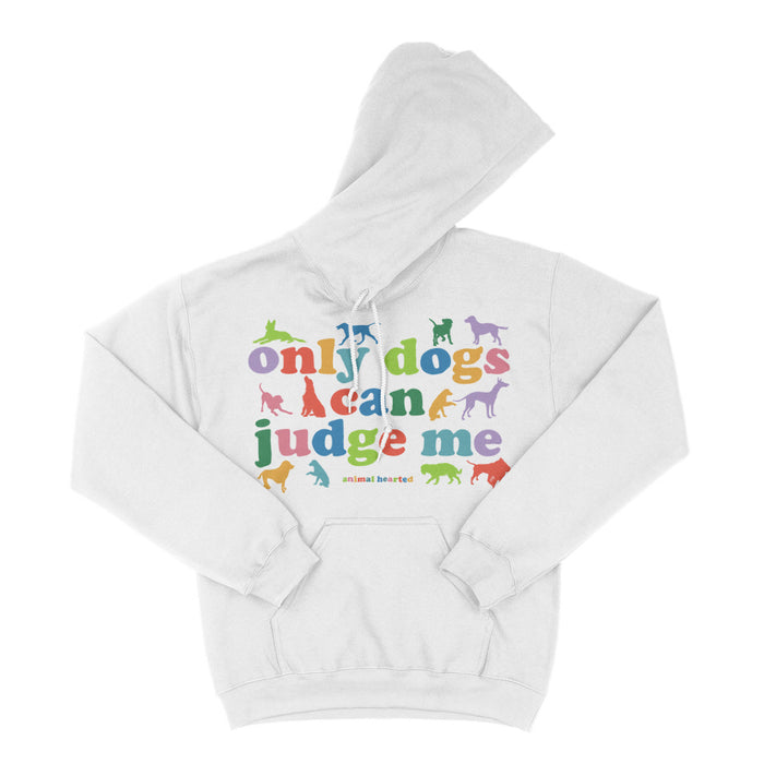 Only Dogs Can Judge Me Hoodies