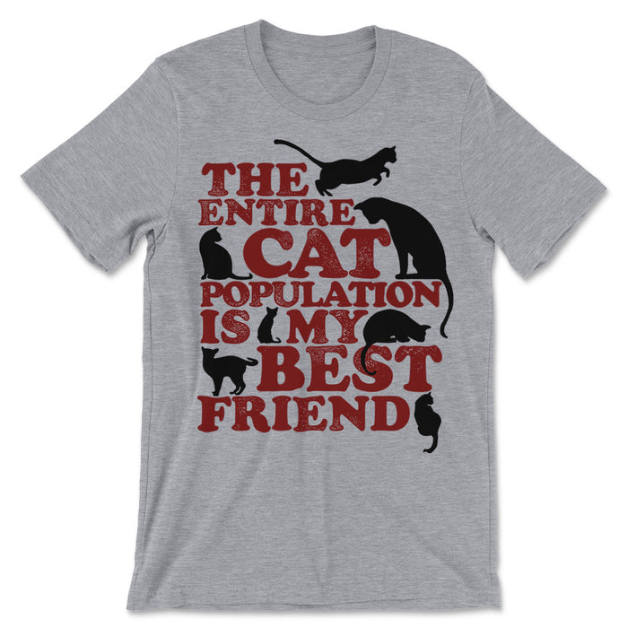 The Entire Cat Population Is My Best Friend Shirt