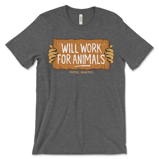 Will Work For Animals T Shirts