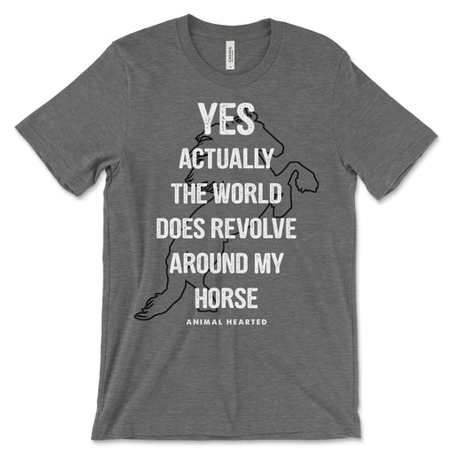 World Revolves Around My Horse T Shirt