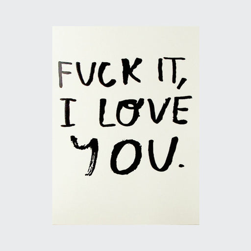Fuck it, I Love You greetings card - Tea and Kate
