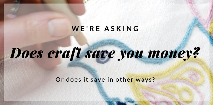 DOES CRAFT SAVE MONEY