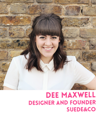 Dee Maxwell is the designer behind Suede and Co