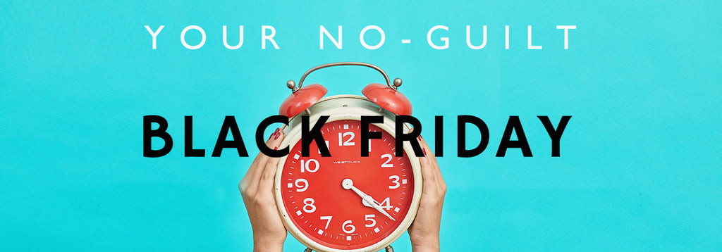 No Guilt Black Friday