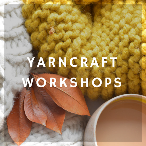 Yarn Craft Workshops