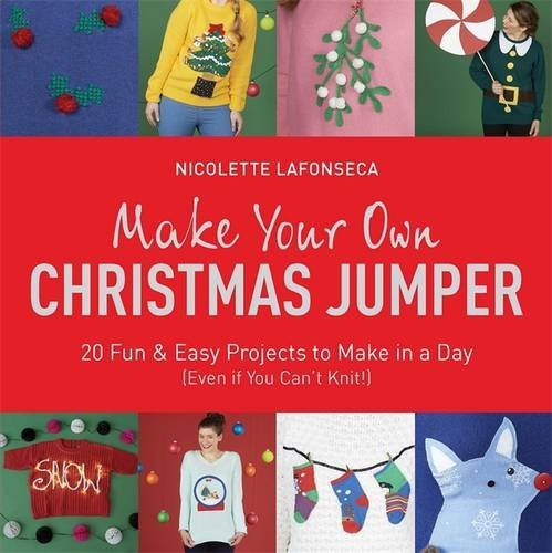 Make your own Christmas Jumper by Nicolette Lafonseca