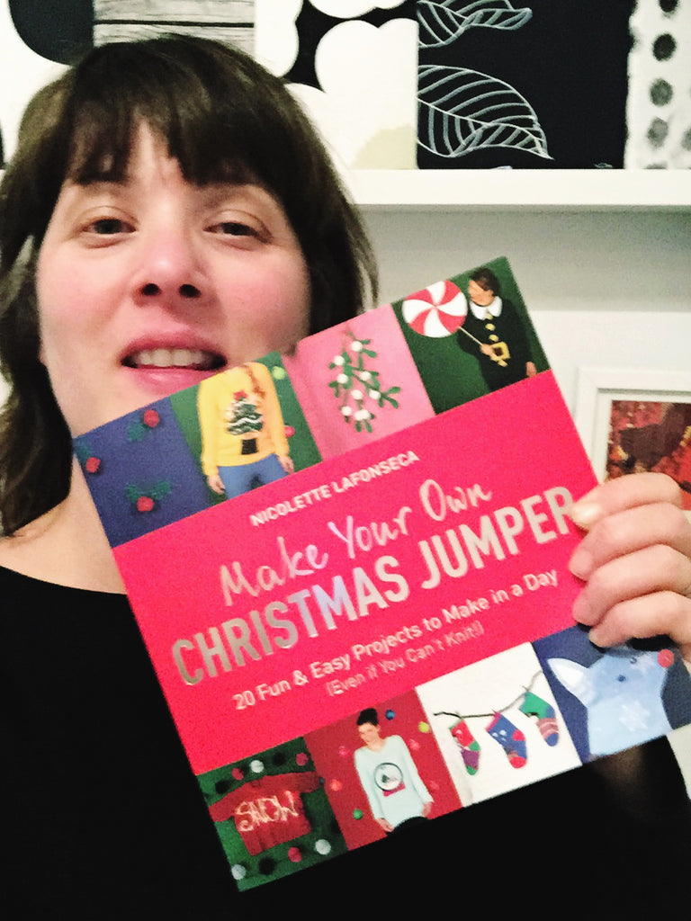 My favourite Christmas book Make Your Own Christmas Jumper by Nicolette Lafonseca