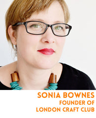 Sonia Bownes is the found of London Craft Club and one of the UKs leading craft experts