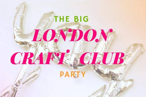 The London Craft Club Party