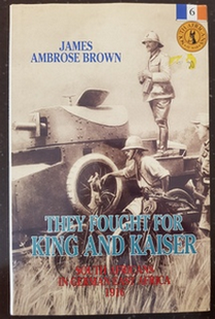 They Fought for King and Kaiser - James Ambrose Brown