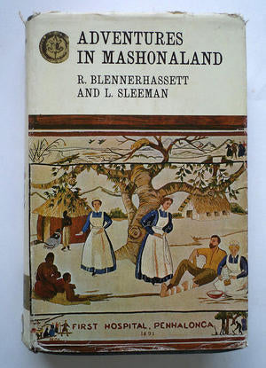 ADVENTURES IN MASHONALAND by Blennerhassett & Sleeman
