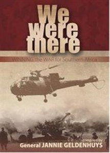 We Were There: Winning The War For Southern Africa   -   Gen Jannie Geldenhuys