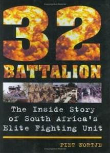 32 Battalion: The Inside Story Of South Africa's Elite Fighting Unit   -   Piet Nortje