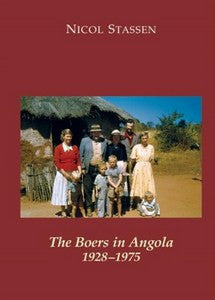 The Boers in Angola 1928-1975   -   Nicol Stassen