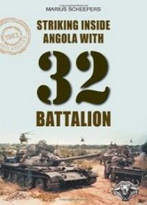 Striking Inside Angola With 32 Battalion   -   Marius Scheepers