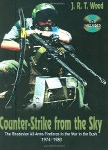 Counter-Strike From The Sky: The Rhodesian All-Arms Fireforce In The War In The Bush, 1974-1980   -   JRT Wood