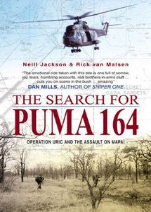 The Search For Puma 164: Operation Uric And The Assault On Mapai   -   Neill Jackson, & Rick van Malsen