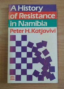 A History of Resistance in Namibia - Peter H. Katjavivi