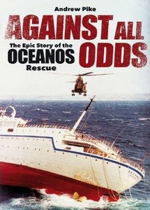 Against All Odds: The Epic Story of the Oceanos Rescue - Andrew Pike