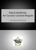 Field Manual: Air Cavalry Combat Brigade (eBook)