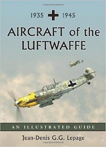 Aircraft of the Luftwaffe, 1935-1945: An Illustrated Guide  ***eBook, 409 pages***