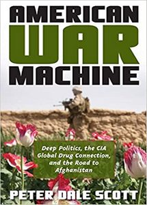 American War Machine: Deep Politics, the CIA Global Drug Connection, and the Road to Afghanistan (eBook)