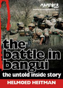The Battle in Bangui: The Untold Inside Story - Helmoed Romer Heitman ***FREE eBook, 40 pages***