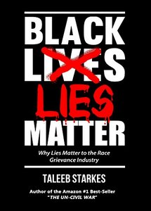 Black Lies Matter: Why Lies Matter to the Race Grievance Industry (eBook)