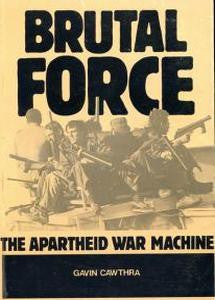 Brutal Force: The Apartheid War Machine - Gavin Cawthra ***FREE eBook, 171 pages***
